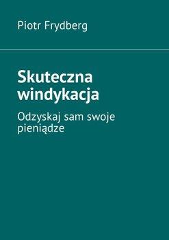 Skuteczna windykacja-Frydberg Piotr