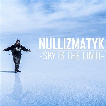 Sky Is The Limit-Nullizmatyk