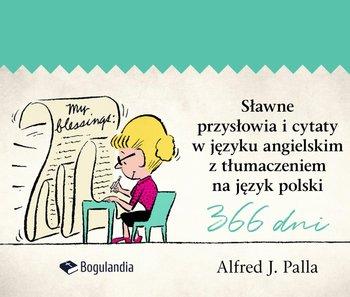 Sławne przysłowia i cytaty w języku angielskim z tłumaczeniem na język polski-Palla Alfred J.