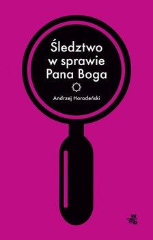 Śledztwo w sprawie Pana Boga-Horodeński Andrzej