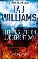 Sleeping Late on Judgement Day-Williams Tad