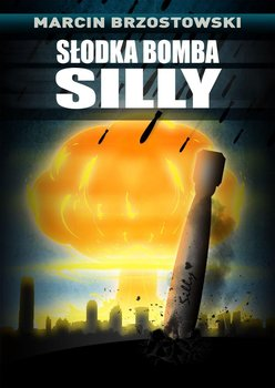 Słodka bomba Silly-Brzostowski Marcin