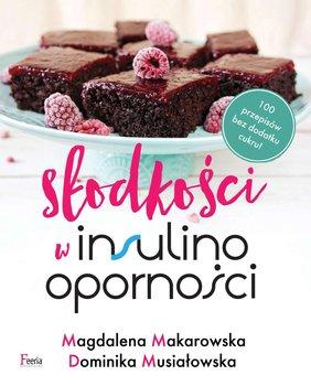 Słodkości w insulinooporności-Makarowska Magdalena, Musiałowska Dominika
