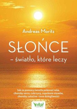 Słońce. Światło, które leczy-Moritz Andreas