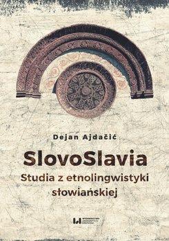 SlovoSlavia. Studia etnolingwistyki słowiańskiej-Ajdacić Dejan