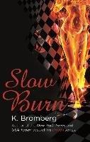 Slow Burn-Bromberg K.