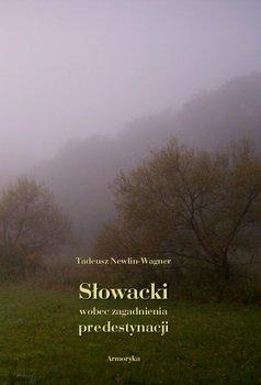 Słowacki wobec zagadnienia predestynacji-Newlin-Wagner Tadeusz