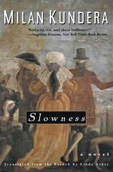 Slowness-Kundera Milan