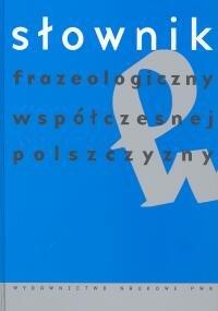 Słownik Frazeologiczny Współczesnej Polszczyzny Bąba Stanisław