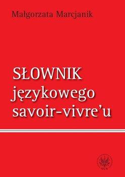 Słownik językowego savoir-vivre'u-Marcjanik Małgorzata