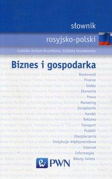 Słownik rosyjsko-polski. Biznes i gospodarka-Jochym-Kuszlikowa Ludwika, Kossakowska Elżbieta