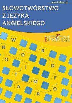 Słowotwórstwo z języka angielskiego-Piekarczyk Anna