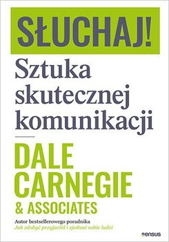 Słuchaj! Sztuka skutecznej komunikacji-Carnegie Dale