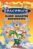 Slurp Monster Showdown (Geronimo Stilton Spacemice #9)-Stilton Geronimo