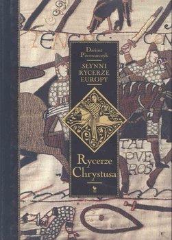 Słynni rycerze Europy. Tom 1. Rycerze Chrystusa-Piwowarczyk Dariusz