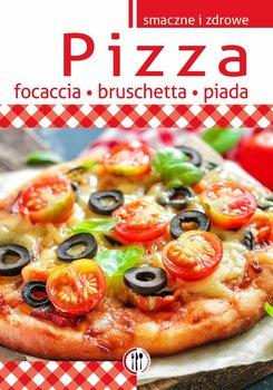 Smaczne i zdrowe. Pizza, focaccia, bruschetta, piada-Bernardes-Rusin Mira