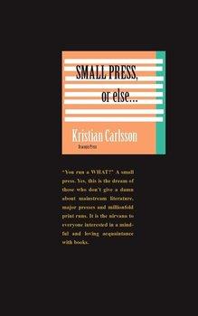 Small press, or else-Carlsson Kristian