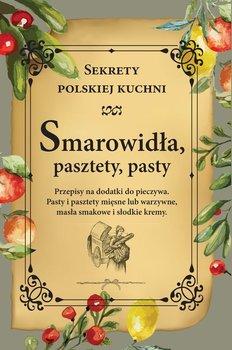 Smarowidła, pasztety, pasty. Sekrety polskiej kuchni-Opracowanie zbiorowe