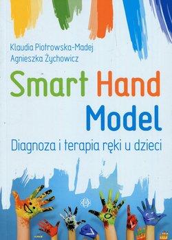 Smart Hand Model. Diagnoza i terapia ręki u dzieci-Piotrowska-Madej Klaudia, Żychowicz Agnieszka