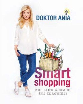 Smart shopping. Kupuj świadomie! Żyj zdrowiej!-Makowska Anna