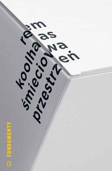 Śmieciowa przestrzeń-Koolhaas Rem