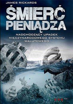 Śmierć pieniądza. Nadchodzący upadek międzynarodowego systemu walutowego                      (ebook)