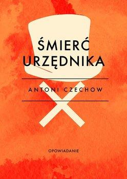Śmierć urzędnika-Czechow Antoni