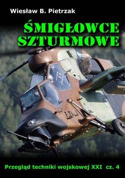Śmigłowce szturmowe. Przegląd techniki wojskowej XXI wieku. Część 4-Pietrzak Wiesław B.