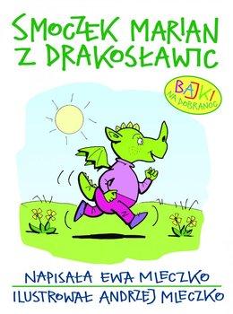 Smoczek Marian z Drakosławic. Bajki na dobranoc                      (ebook)