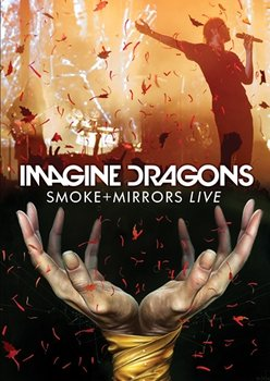 Smoke Mirrors Live - Imagine Dragons