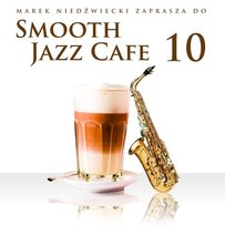 Smooth Jazz Cafe. Volume 10 - Various Artists