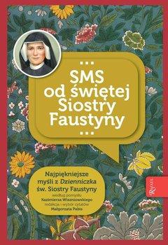 SMS od świętej Siostry Faustyny-Pabis Małgorzata