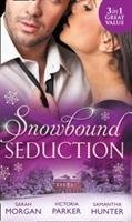 Snowbound Seduction-Morgan Sarah, Parker Victoria, Hunter Samantha