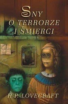 Sny o terrorze i śmierci-Lovecraft Howard Phillips