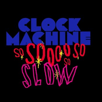 So Slow-Clock Machine