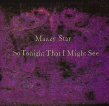 So Tonight That I Might See-Mazzy Star