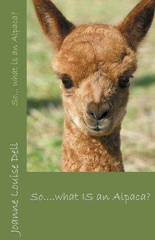 So ... what IS an alpaca?-Dell Joanne Louise