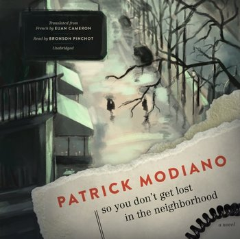 So You Don't Get Lost in the Neighborhood-Modiano Patrick