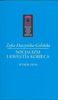 Socjalizm i kwestia kobieca. Wybór pism-Daszyńska-Golińska Zofia