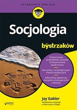 Socjologia dla bystrzaków-Gabler Jay