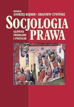 Socjologia prawa. Główne problemy i postacie-Kojder Andrzej, Cywiński Zbigniew