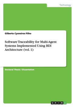 Software Traceability for Multi-Agent Systems Implemented Using BDI Architecture (vol. 1)-Cysneiros Filho Gilberto