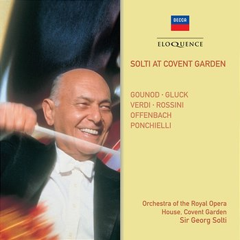 Solti At Covent Garden - Sir Georg Solti, Orchestra Of The Royal Opera House, Covent Garden