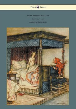 Some British Ballads - Illustrated by Arthur Rackham-Anon., Anon
