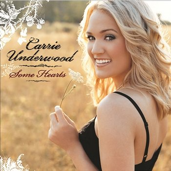 Some Hearts-Carrie Underwood