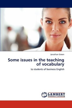 Some Issues in the Teaching of Vocabulary - Green Jonathan
