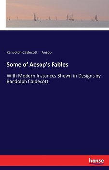 Some of Aesop's Fables - Aesop