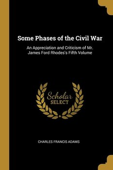 Some Phases of the Civil War-Adams Charles Francis