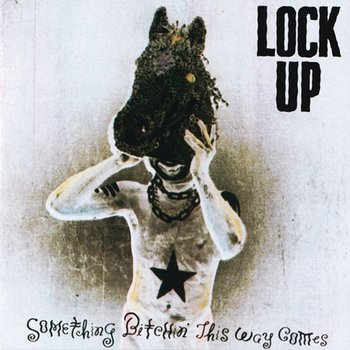 Something Bitchin' This Way Comes-Lock Up