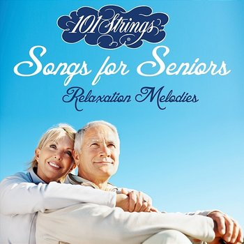Songs for Seniors: Relaxation Melodies-101 Strings Orchestra